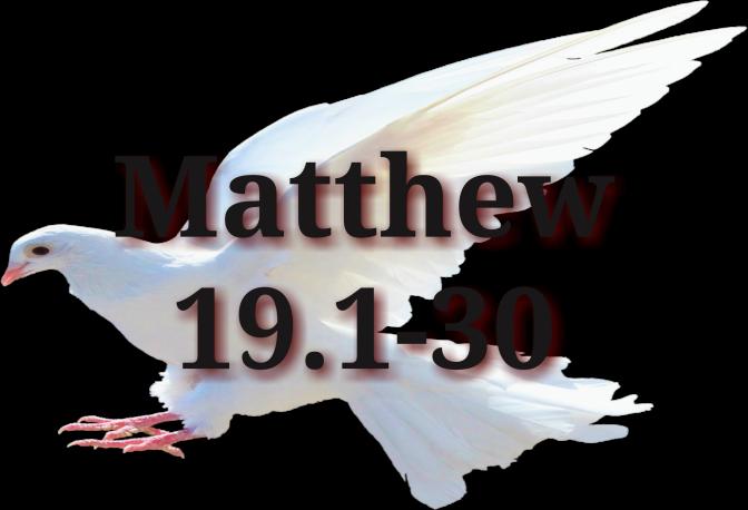Jesus Teaches About Divorce, Matthew 19:1-30
