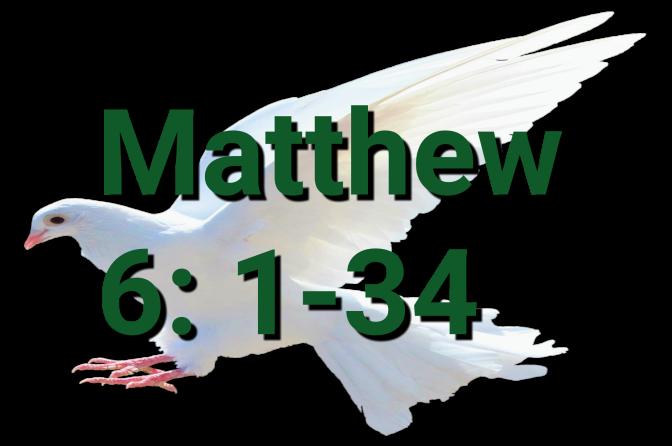 Teaching About Charity, Matthew 6: 1-34